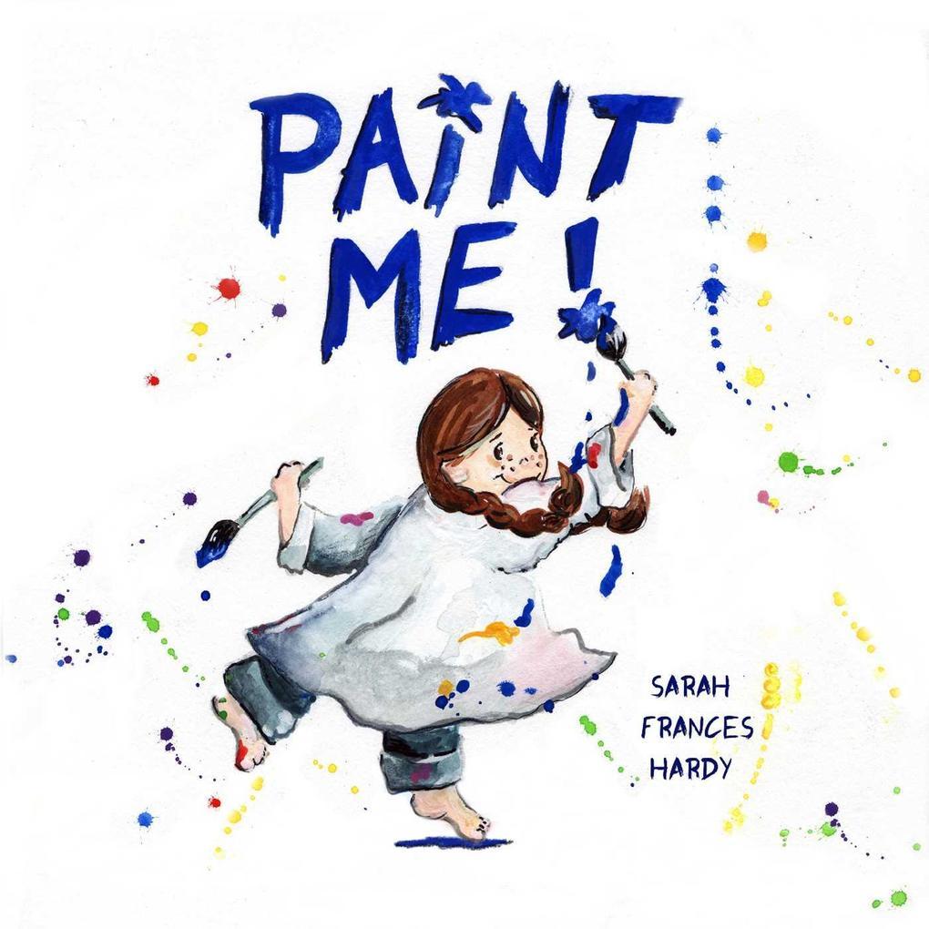 Paint Me! als eBook Download von Sarah Frances ...