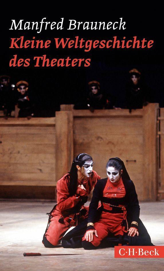Kleine Weltgeschichte des Theaters als Buch von...