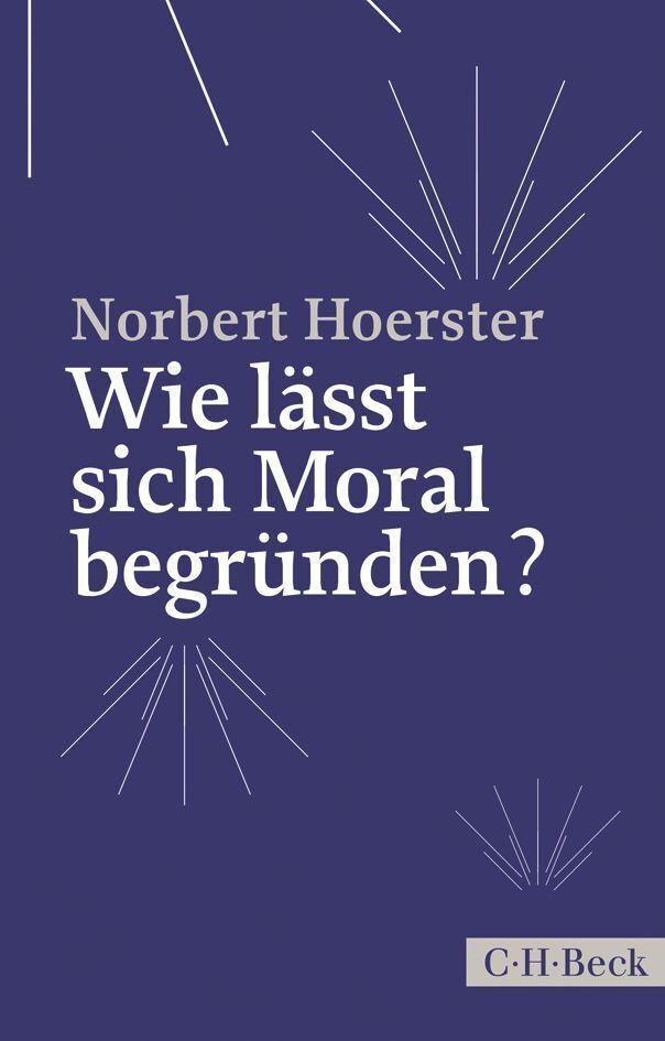 Wie lässt sich Moral begründen? als Taschenbuch