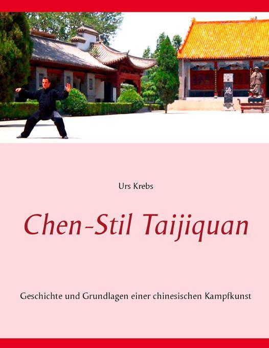 Chen-Stil Taijiquan als Buch von Urs Krebs