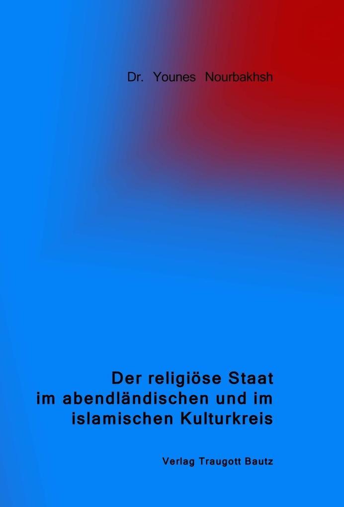 Der religiöse Staat im abendländischen und im i...