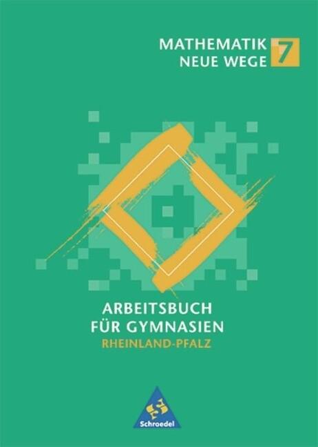 Mathematik Neue Wege 7. Schülerband. Gymnasium. Rheinland-Pfalz als Buch