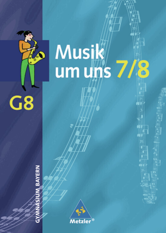 Musik um uns 7/8. Schülerband. Neubearbeitung. Bayern als Buch