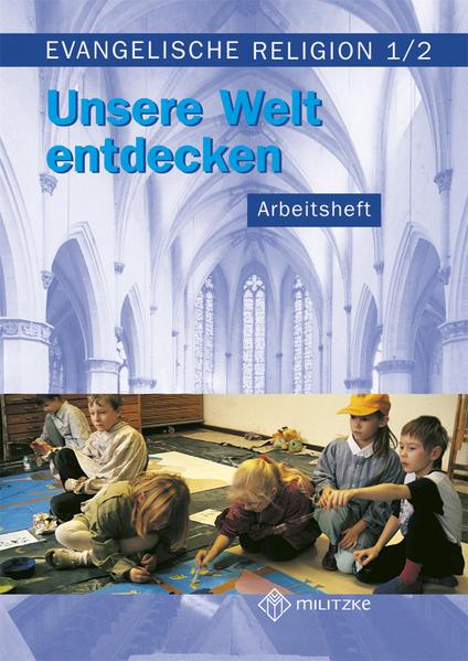 Evangelische Religion. Klassen 1/2. Arbeitsheft...