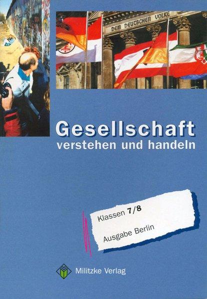 Gesellschaft verstehen und handeln. Klassen 7/8. Lehrbuch. Berlin als Buch