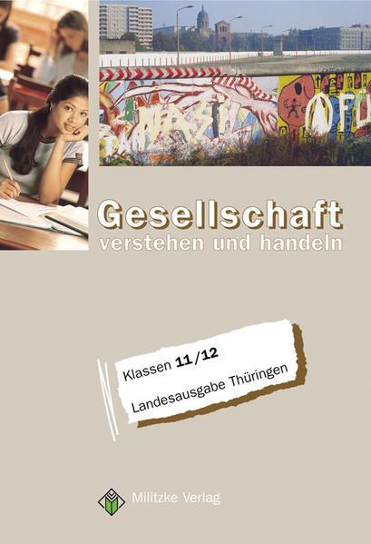 Gesellschaft verstehen und handeln. Klassen 11/12. Lehrbuch. Thüringen als Buch