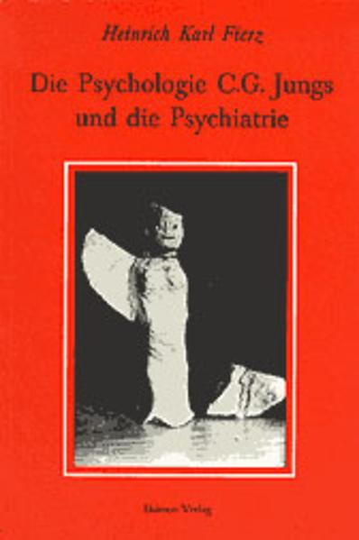 Die Psychologie C.G. Jungs und die Psychiatrie als Buch