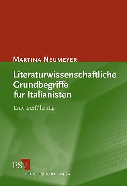 Literaturwissenschaftliche Grundbegriffe für Italianisten als Buch