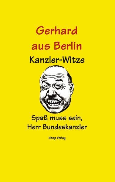 Gerhard aus Berlin - Kanzler Witze als Buch