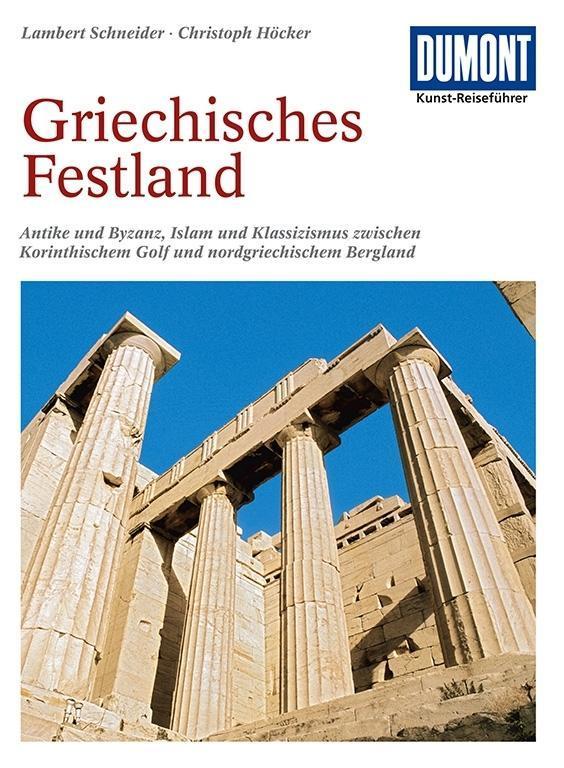 DuMont Kunst-Reiseführer Griechisches Festland als Buch