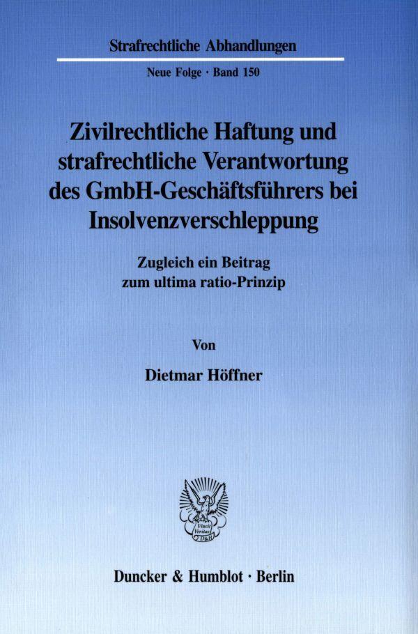 Zivilrechtliche Haftung und strafrechtliche Verantwortung des GmbH-Geschäftsführers bei Insolvenzverschleppung als Buch