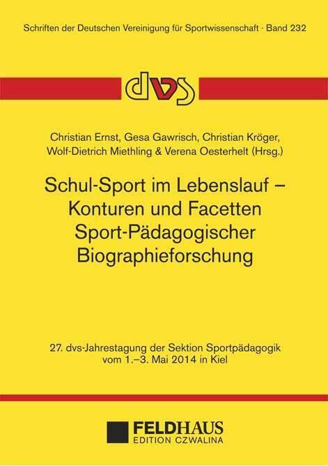 Schul-Sport im Lebenslauf - Konturen und Facett...