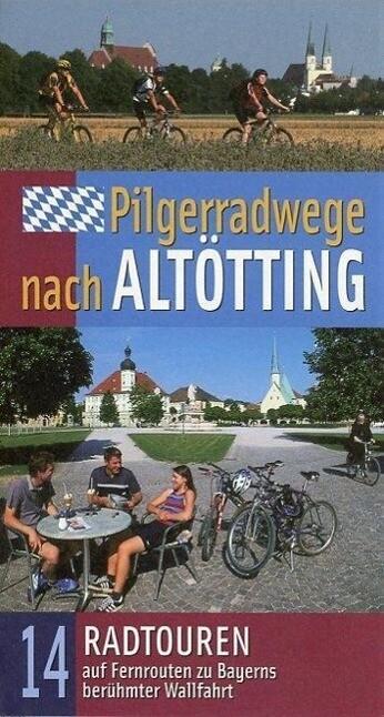 Pilgerradwege nach Altötting als Buch