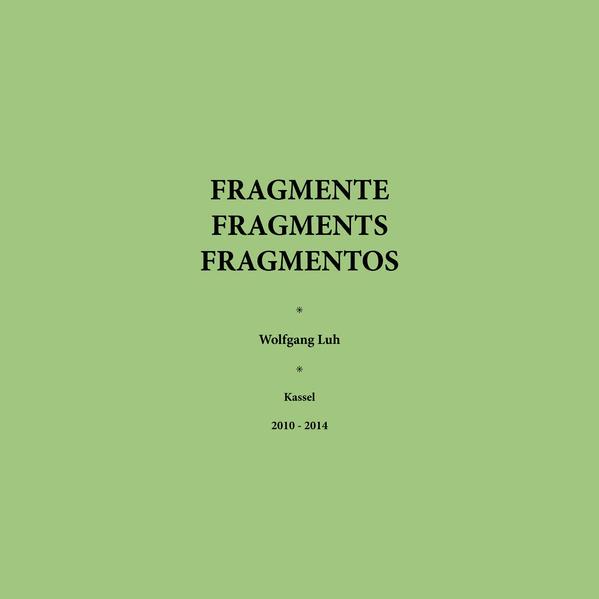 Fragmente - Fragments - Fragmentos als Buch von...