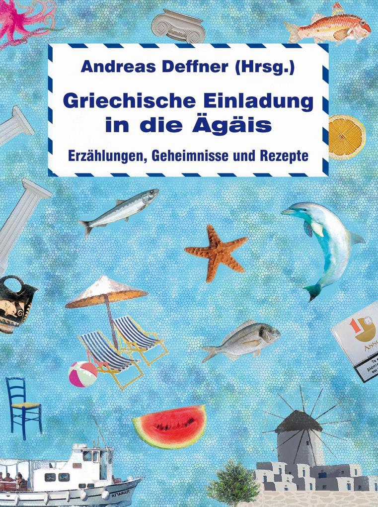 Griechische Einladung in die Ägäis als eBook Do...