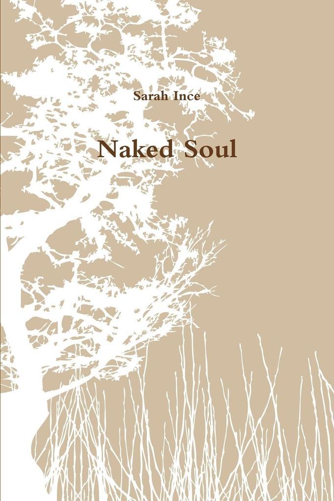 Naked Soul als Taschenbuch von Sarah Ince