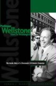 Professor Wellstone Goes to Washington: The Inside Story of a Grassroots U.S. Senate Campaign als Taschenbuch