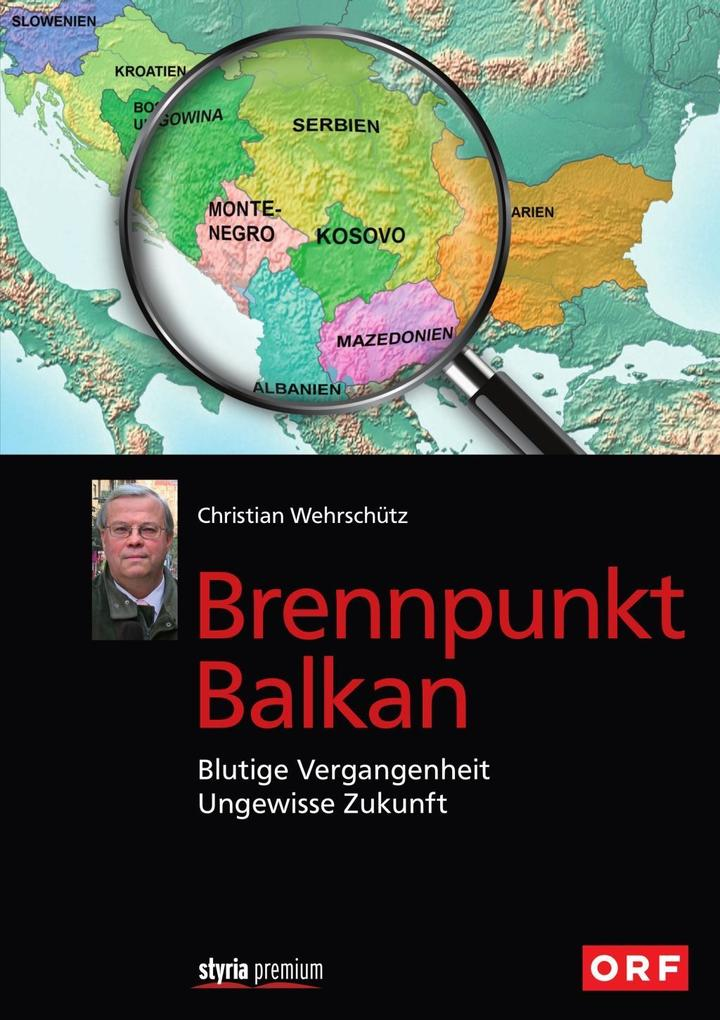 Brennpunkt Balkan als eBook Download von Christ...