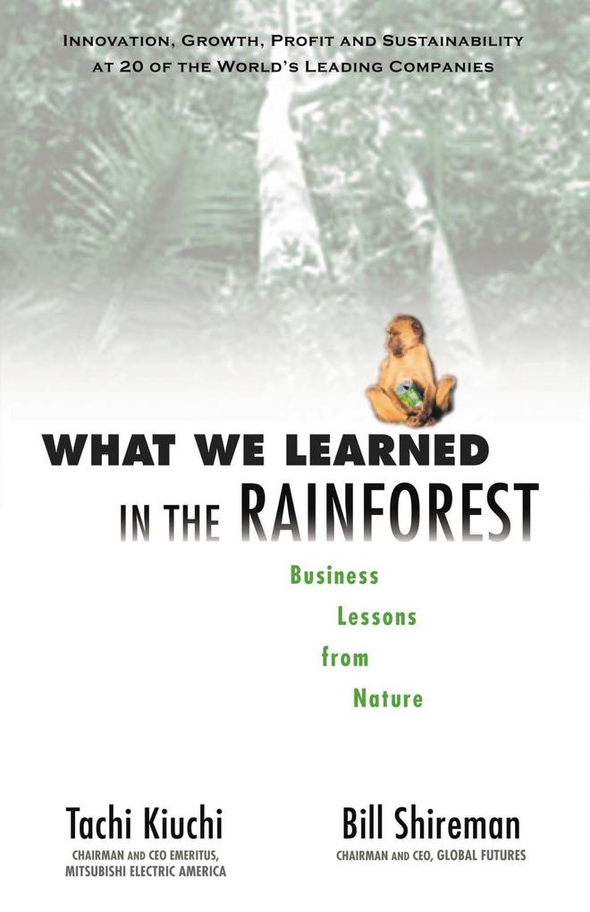 What We Learned in the Rainforest: Business Lessons from Nature als Buch