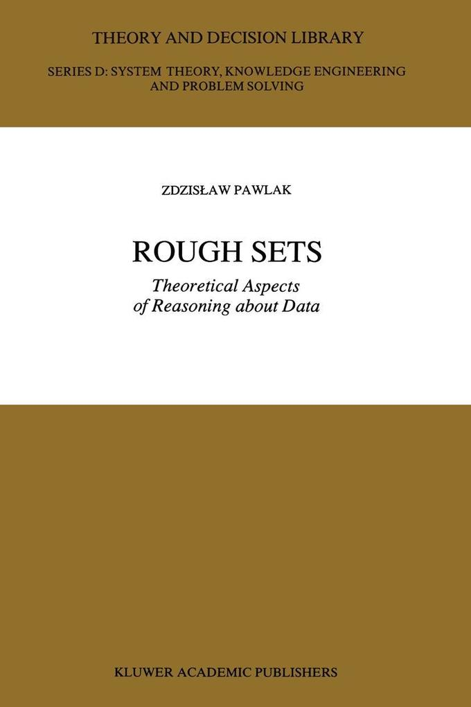 Rough Sets: Theoretical Aspects of Reasoning about Data als Buch