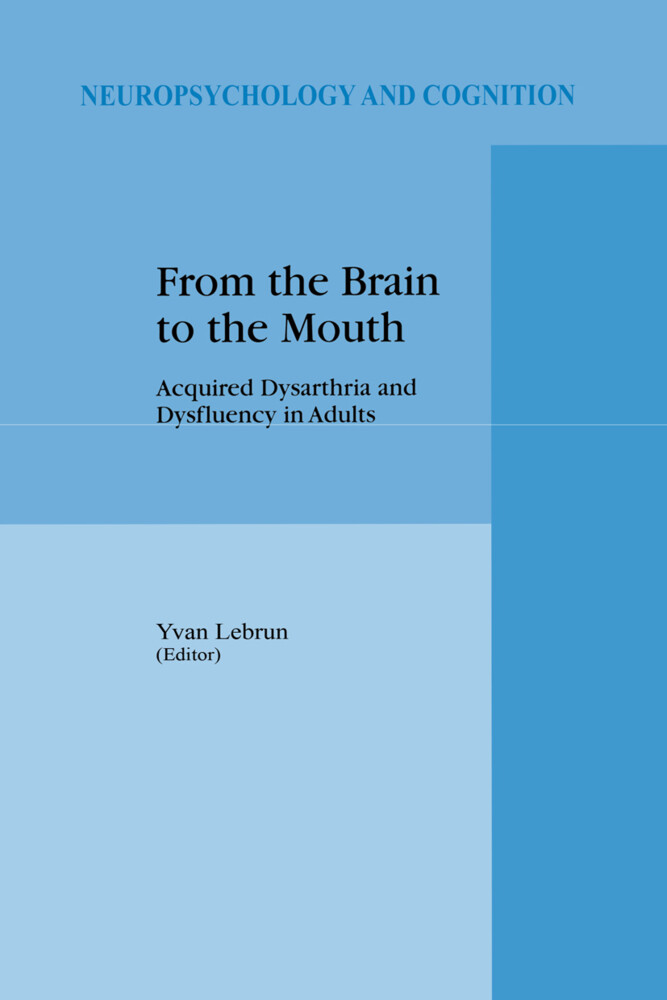 From the Brain to the Mouth: Acquired Dysarthria and Dysfluency in Adults als Taschenbuch