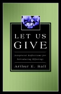 Let Us Give: Scriptural Reflections for Introducing Offerings als Taschenbuch