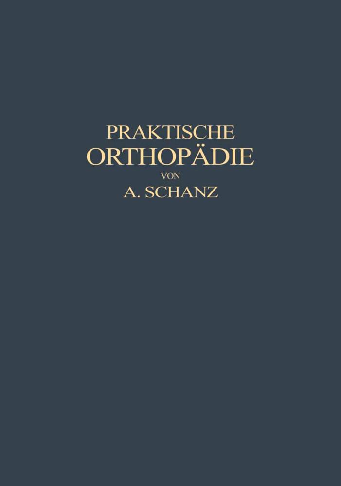 Praktische Orthopädie als Buch von Alfred Schanz