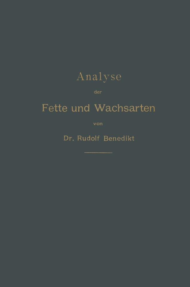 Analyse der Fette und Wachsarten als Buch von R...