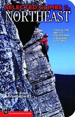Selected Climbs in the Northeast: Rock, Alpine, and Ice Routes from the Gunks to Acadia als Taschenbuch
