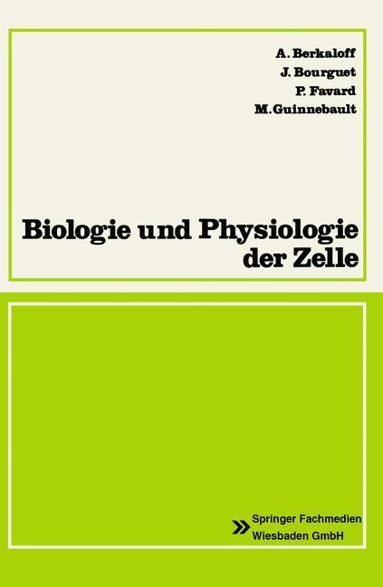 Biologie und Physiologie der Zelle als Buch von...