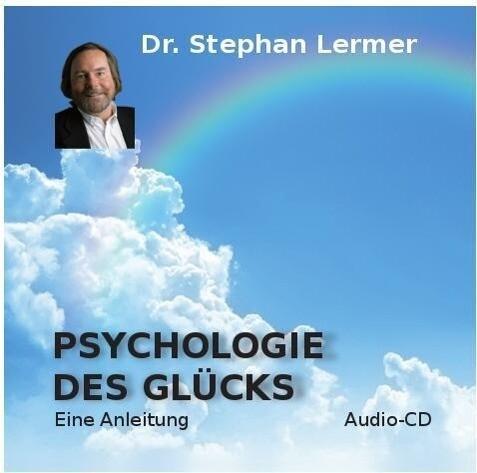 Psychologie des Glücks als Hörbuch CD von Steph...