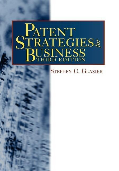 Patent Strategies for Business, Third Edition als Buch