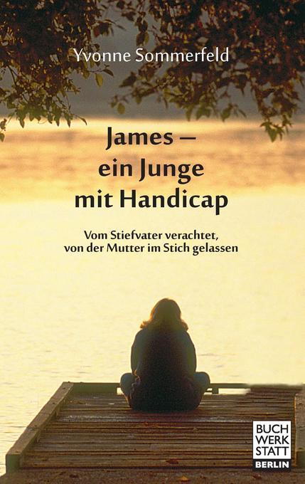 James - ein Junge mit Handicap als Buch von Yvo...
