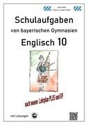 Englisch 10 - Schulaufgaben von bayerischen Gymnasien mit Lösungen