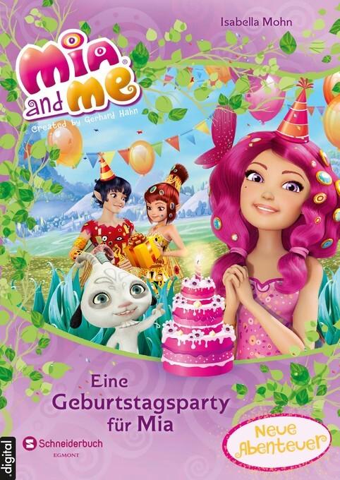 Mia and me - Eine Geburtstagsparty für Mia als ...