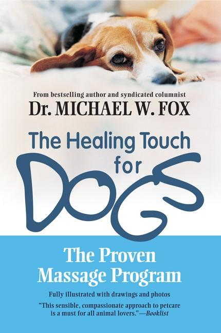 The Healing Touch for Dogs: The Proven Massage Program for Dogs als Taschenbuch