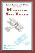 Airplane Girls and the Mystery of Seal Island