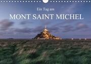 Ein Tag am Mont Saint Michel (Wandkalender immerwährend DIN A4 quer)