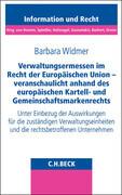 Verwaltungsermessen im Recht der Europäischen Union - veranschaulicht anhand des europäischen Kartell- und Gemeinschaftsmarkenrechts