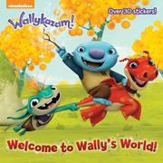 Welcome to Wally's World! (Wallykazam!)