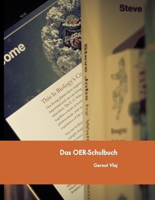 Das OER-Schulbuch als Buch von Gernot Vlaj