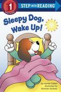 Sleepy Dog, Wake Up! Step into Reading Lvl 1