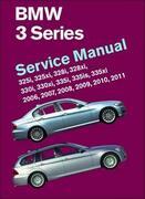 BMW 3 Series (E90, E91, E92, E93): Service Manual 2006, 2007, 2008, 2009, 2010, 2011: 325i, 325xi, 328i, 328xi, 330i, 330xi, 335i, 335is, 335xi