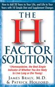 The H Factor Solution: Homocysteine, the Best Single Indicator of Whether You Are Likely to Live Long or Die Young als Taschenbuch