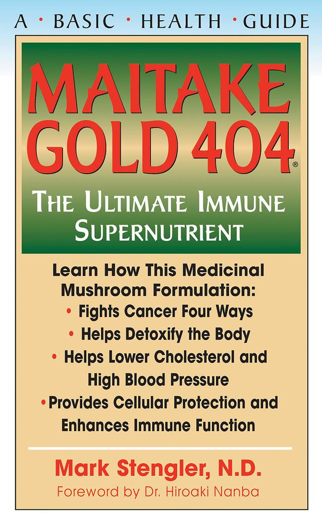 Maitake Gold 404: The Ultimate Immune Supplement als Taschenbuch