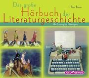 Das große Hörbuch der Literaturgeschichte