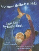 Estas Manos / These Hands: Manitas de Mi Familia / My Family's Hands