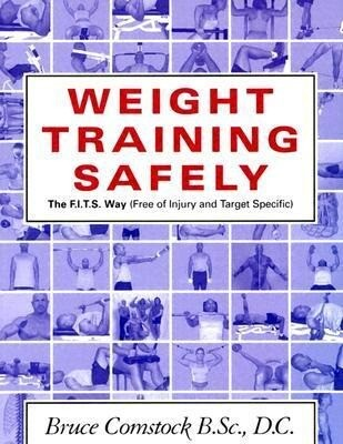 Weight Training Safely: The F.I.T.S. Way (Free of Injury & Target-Specific) als Taschenbuch