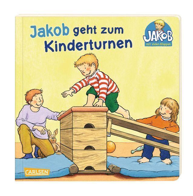 Kleiner Jakob: Jakob geht zum Kinderturnen als Buch