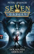 Seven Wonders 01 - Der Koloss erwacht